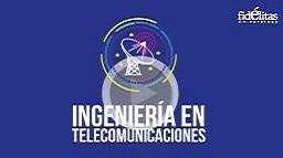 Nueva Carrera de Ingeniería en Telecomunicaciones