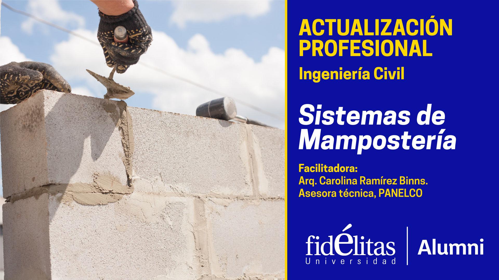 La Universidad Fidélitas en alianza con la empresa Panelco te invitan este 19 de mayo al webinar Capacitación en sistemas de mampostería.